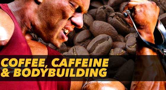 Coffee, caffeine and bodybuilding